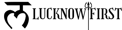 LUCKNOWFIRST - Latest News, Career, Business and financial Updates
